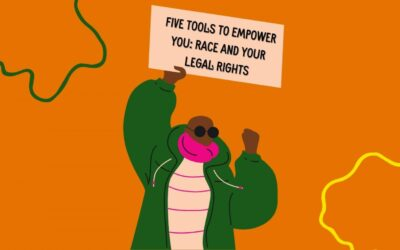 Five Tools To Empower You: Race and Your Legal Rights